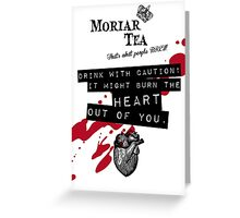 Moriar Tea Drink carefully Greeting Card