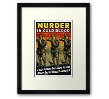 Murder In Cold Blood -- WW2 Propaganda Framed Print