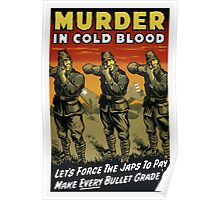 Murder In Cold Blood -- WW2 Propaganda Poster