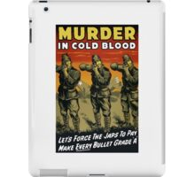 Murder In Cold Blood -- WW2 Propaganda iPad Case/Skin