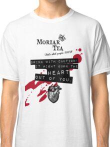 Moriar Tea Drink carefully Classic T-Shirt