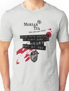 Moriar Tea Drink carefully Unisex T-Shirt