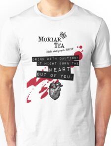 Moriar Tea Drink carefully Unisex T-Shirt