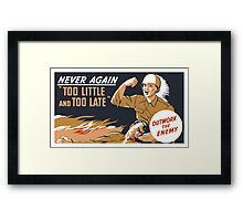 Too Little And Too Late -- WWII Poster Framed Print