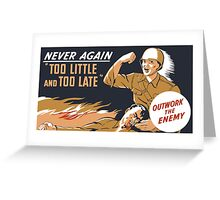 Too Little And Too Late -- WWII Poster Greeting Card