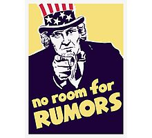 No Room For Rumors -- Uncle Sam Poster Photographic Print