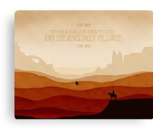 And The Gunslinger Followed Canvas Print