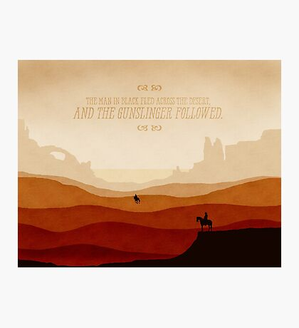 And The Gunslinger Followed Photographic Print