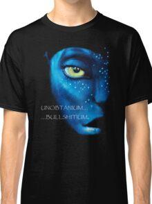 Unobtanium, ...Bullshitium - Face  Classic T-Shirt