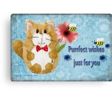 Purrfect Wishes Just for you Canvas Print