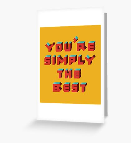 You're Simply The Best Greeting Card