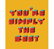 You're Simply The Best Photographic Print
