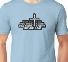 GO. RIDE. FIGHT. DIE. Unisex T-Shirt