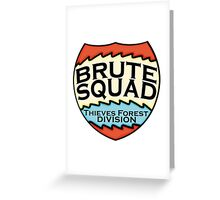 We are the Brute Squad Greeting Card