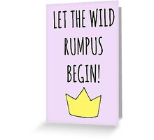 Let The Wild Rumpus Begin! Greeting Card