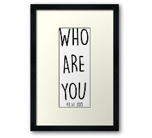 SCHOOL 2015 : WHO ARE YOU Framed Print
