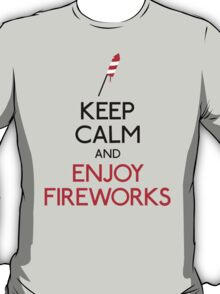 Keep calm and enjoy fireworks T-Shirt