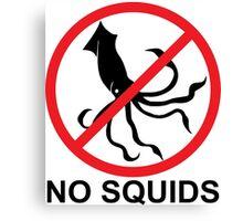 No Squids Canvas Print