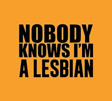 Nobody Knows I'm A Lesbian Womens Fitted T-Shirt