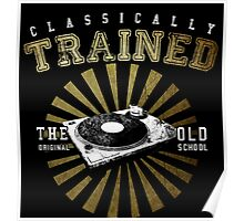Classically Trained DJ's Turntable  Poster