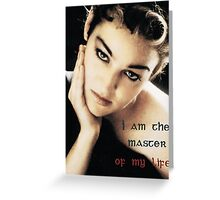 """""""I am the master of my life""""  Greeting Card"""