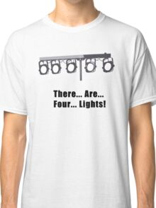 There are Four Lights Classic T-Shirt