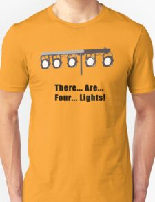There are Four Lights T-Shirt