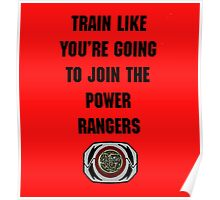 Train As If You're Joining The Power Rangers Poster