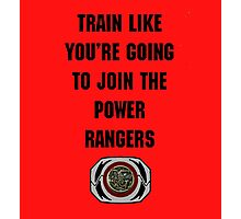 Train As If You're Joining The Power Rangers Photographic Print