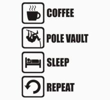 Coffee Pole Vault Sleep Repeat by DesignMC