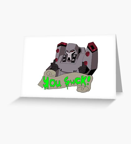 Megatron - you suck Greeting Card