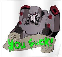 Megatron - you suck Poster