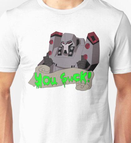Megatron - you suck Unisex T-Shirt