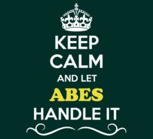 Keep Calm and Let ABES Handle it by yourname