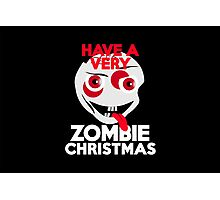 Have a very Zombie Christmas Photographic Print