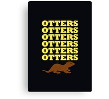 OTTERS OTTERS OTTERS Canvas Print