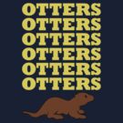 OTTERS OTTERS OTTERS by jezkemp