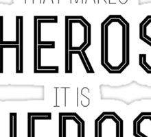 History doesn't make Heros Sticker