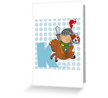 k for knight Greeting Card