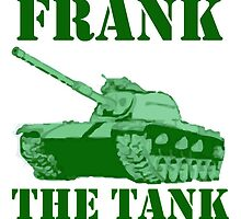 Frank The Tank by Four4Life