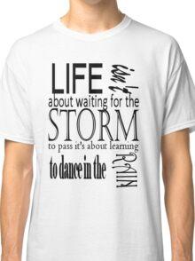 Live Life Classic T-Shirt