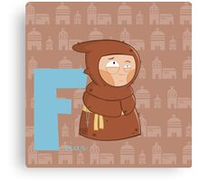 f for friar Canvas Print