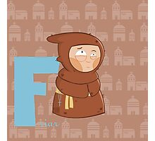 f for friar Photographic Print