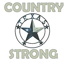 Country Strong Texas Strong Badge by Four4Life