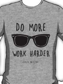 Do More, Work Harder. T-Shirt