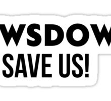 ROWSDOWER save us! Sticker