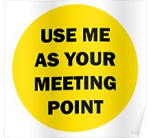 Use me as your Meeting Point Poster