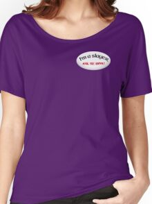 Ask me how! Women's Relaxed Fit T-Shirt