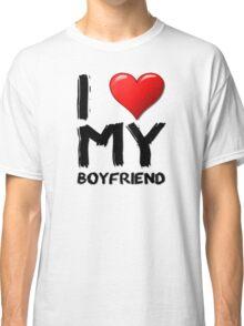 I love (heart) my boyfriend Classic T-Shirt