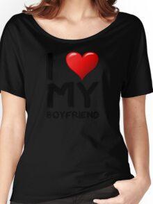 I love (heart) my boyfriend Women's Relaxed Fit T-Shirt